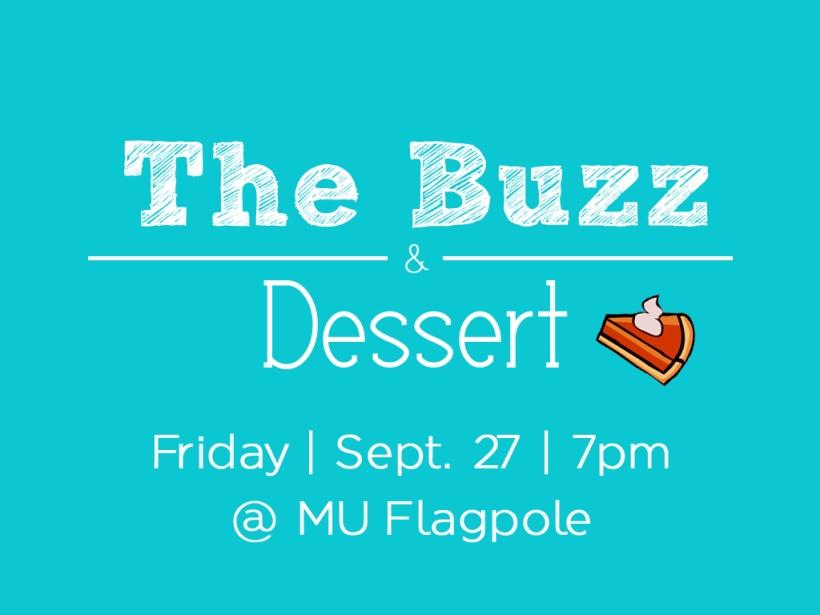 The Buzz & Dessert